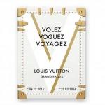 Exposition «Volez, Voguez, Voyagez – Louis Vuitton», à Paris du 4 décembre 2015 au 21 février 2016.