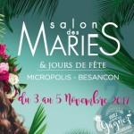 Salon des Mariés et Jours de Fête, à Besançon, du 3 au 5 Novembre 2017.
