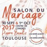 Salon du Mariage de Toulouse, le 30 Septembre et le 1er Octobre 2017.