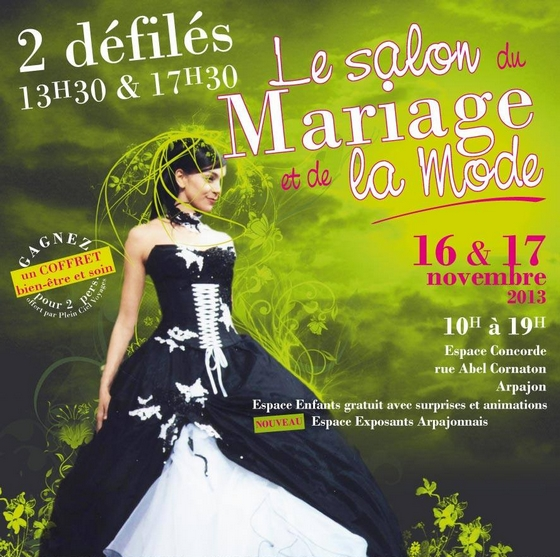 6 me salon du mariage et de la mode arpajon 91 les 16 et 17 novembre 2013 infos par mod. Black Bedroom Furniture Sets. Home Design Ideas